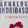 Arnaldur Indriðason – Eiseskälte